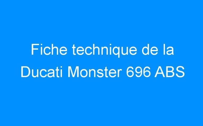 Fiche technique de la Ducati Monster 696 ABS