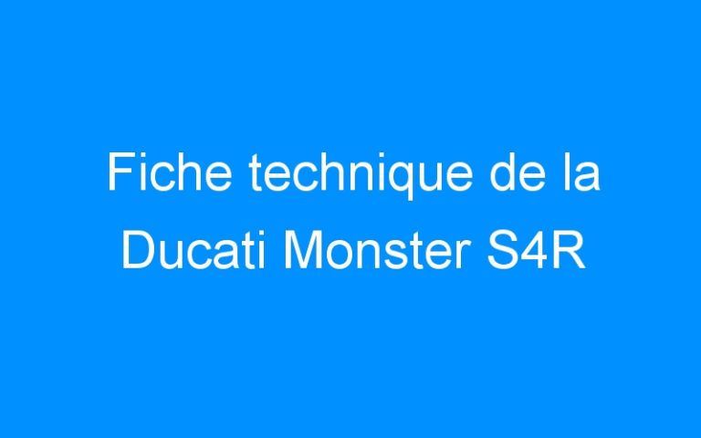 Fiche technique de la Ducati Monster S4R