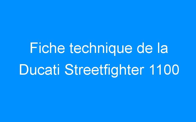 Fiche technique de la Ducati Streetfighter 1100
