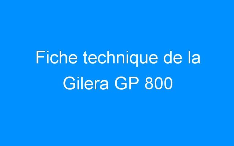 Fiche technique de la Gilera GP 800