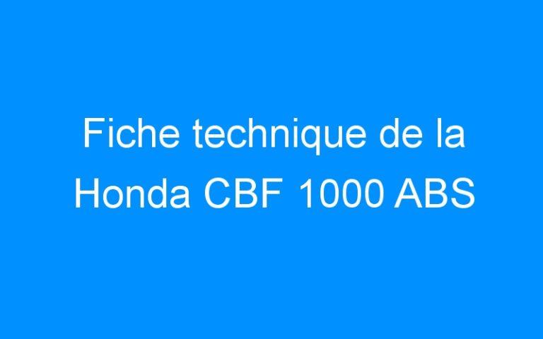 Fiche technique de la Honda CBF 1000 ABS