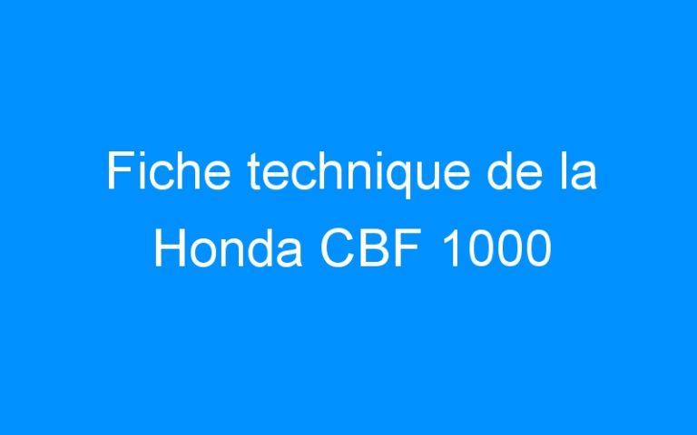 Fiche technique de la Honda CBF 1000