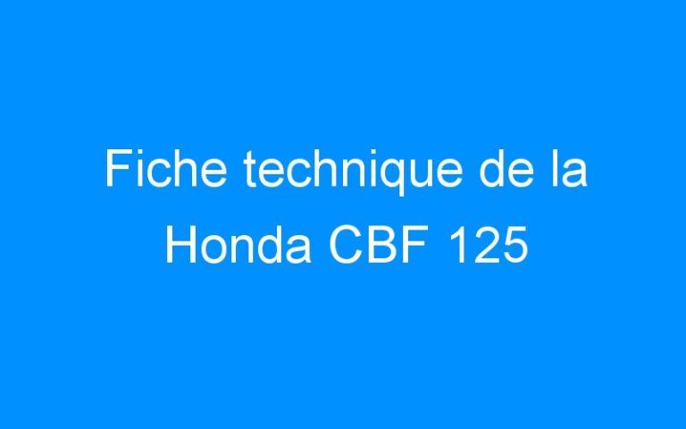 Fiche technique de la Honda CBF 125