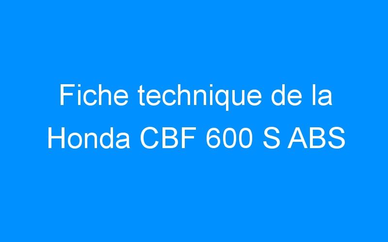 Fiche technique de la Honda CBF 600 S ABS