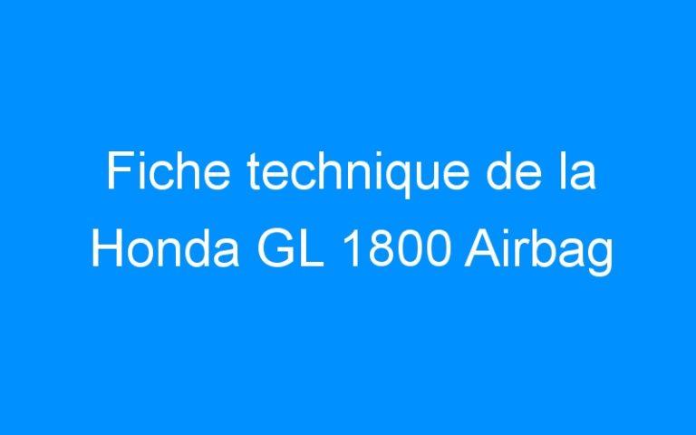 Fiche technique de la Honda GL 1800 Airbag