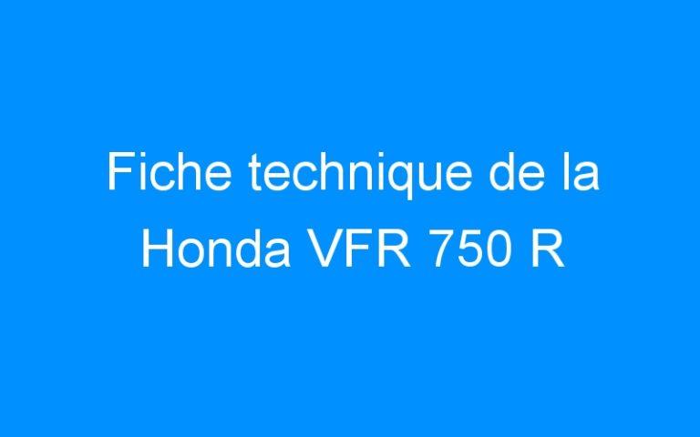 Fiche technique de la Honda VFR 750 R
