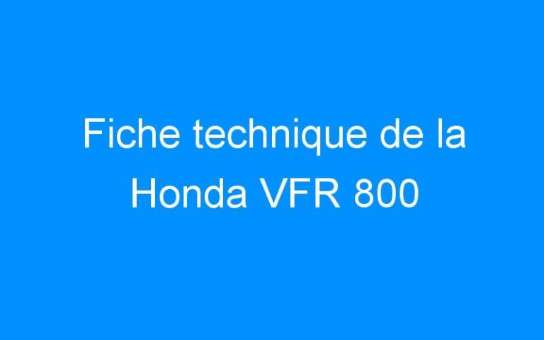 Fiche technique de la Honda VFR 800