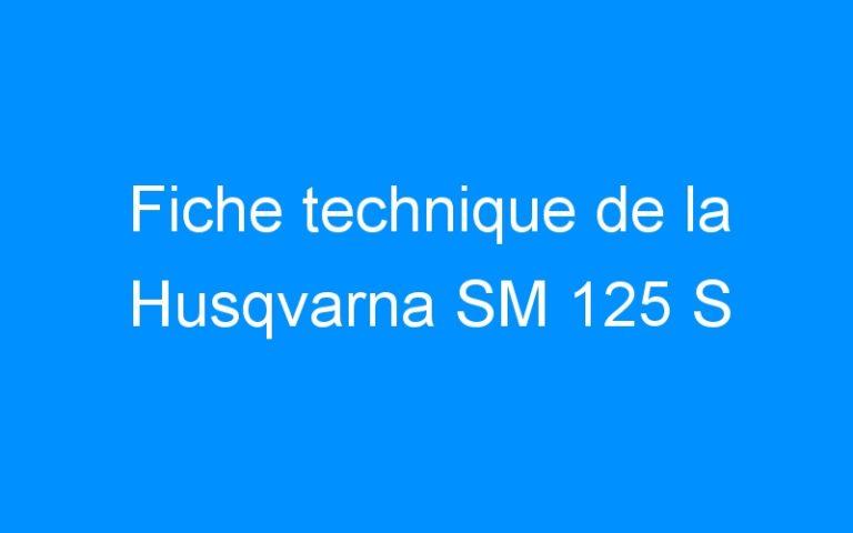 Fiche technique de la Husqvarna SM 125 S