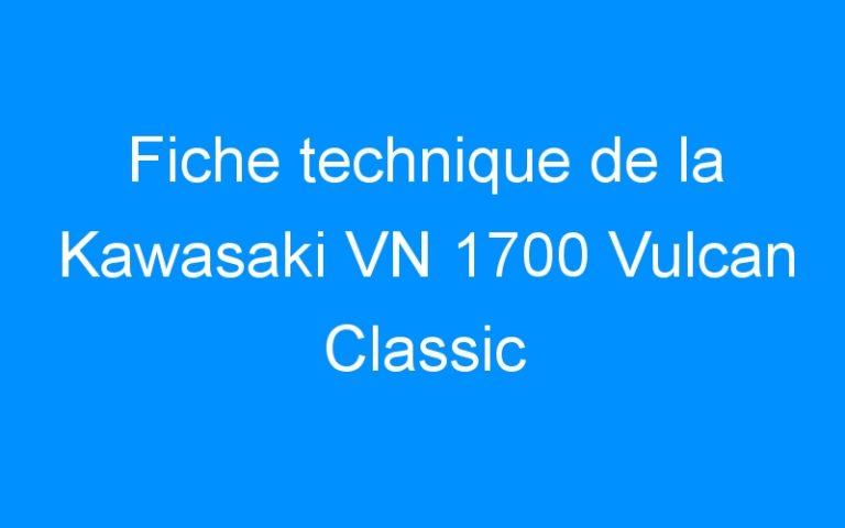 Fiche technique de la Kawasaki VN 1700 Vulcan Classic