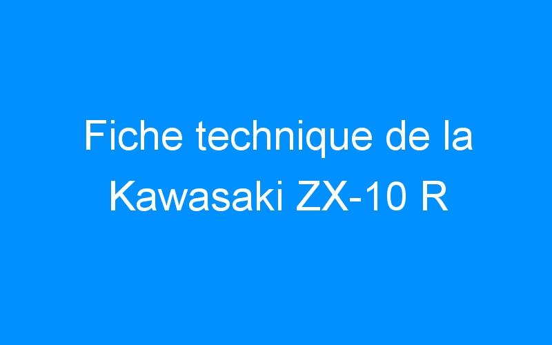 Fiche technique de la Kawasaki ZX-10 R