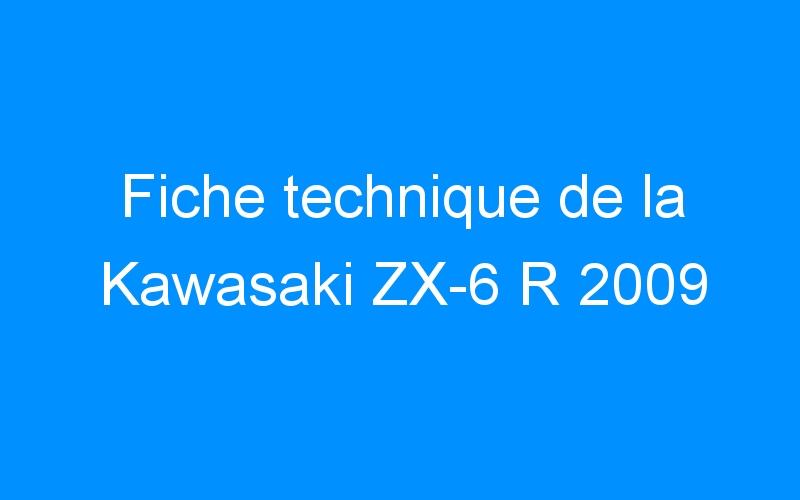 Fiche technique de la Kawasaki ZX-6 R 2009