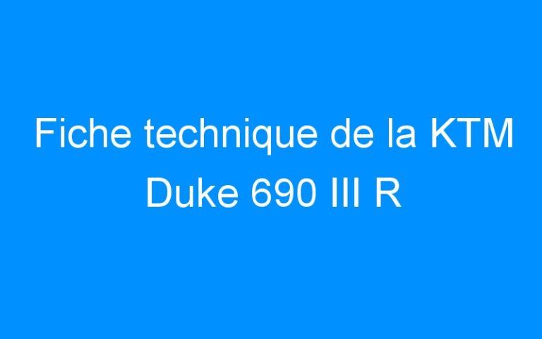 Fiche technique de la KTM Duke 690 III R