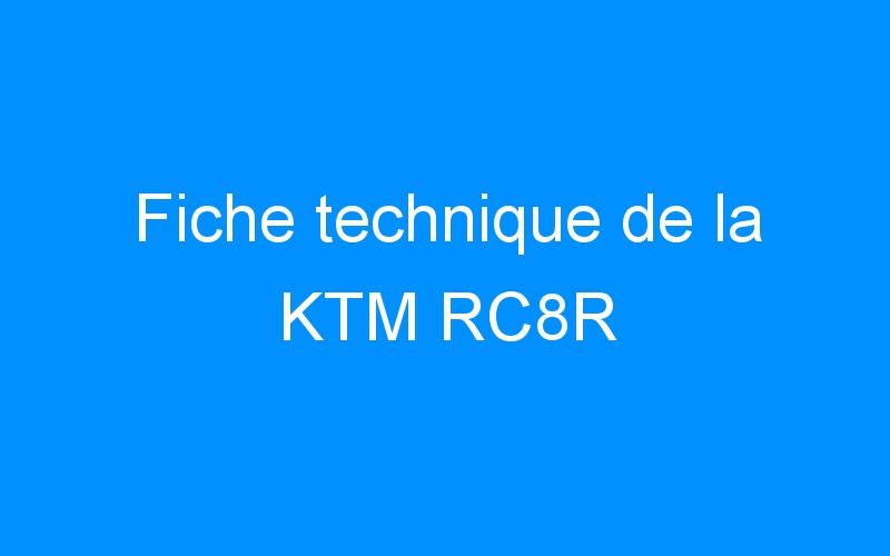 Fiche technique de la KTM RC8R