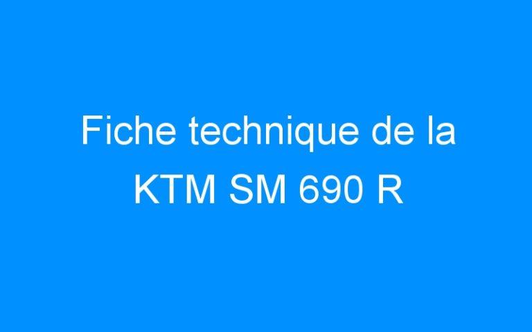 Fiche technique de la KTM SM 690 R