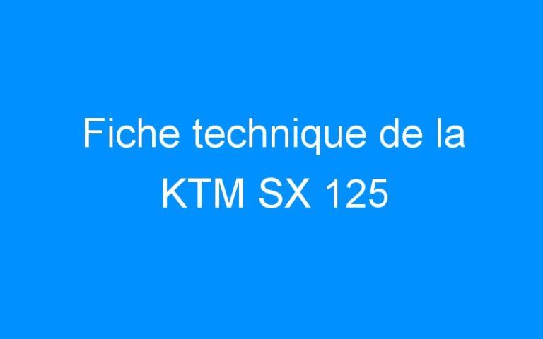 Fiche technique de la KTM SX 125