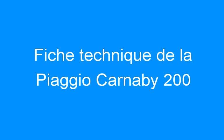 Fiche technique de la Piaggio Carnaby 200