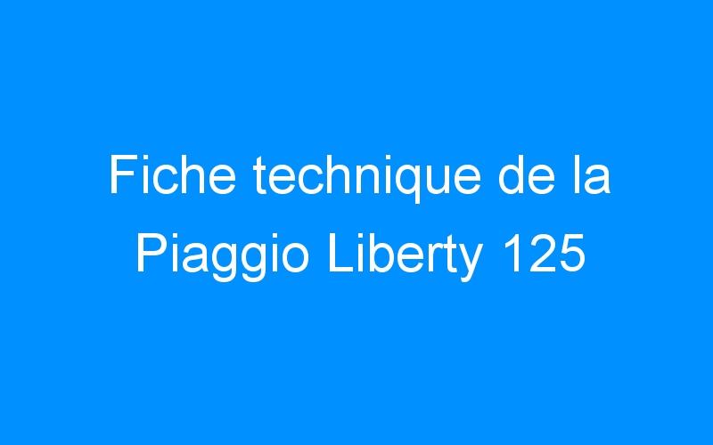 Fiche technique de la Piaggio Liberty 125
