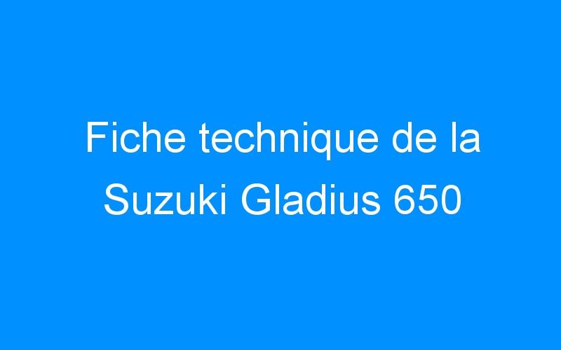 Fiche technique de la Suzuki Gladius 650