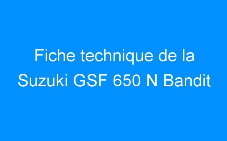 Fiche technique de la Suzuki GSF 650 N Bandit