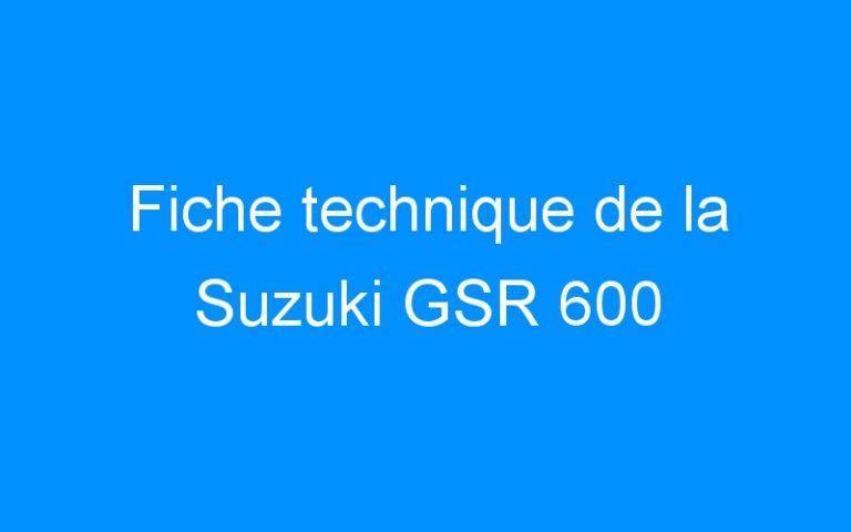 Fiche technique de la Suzuki GSR 600
