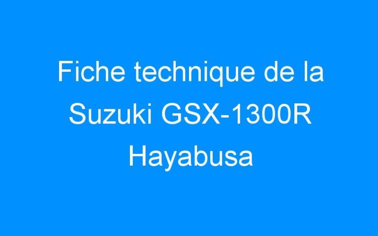 Fiche technique de la Suzuki GSX-1300R Hayabusa