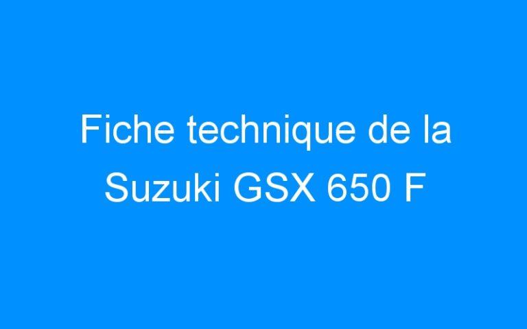Fiche technique de la Suzuki GSX 650 F