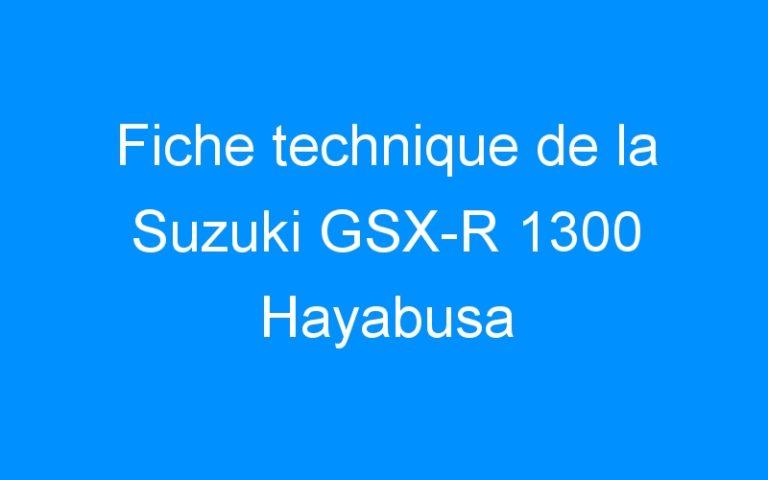Fiche technique de la Suzuki GSX-R 1300 Hayabusa