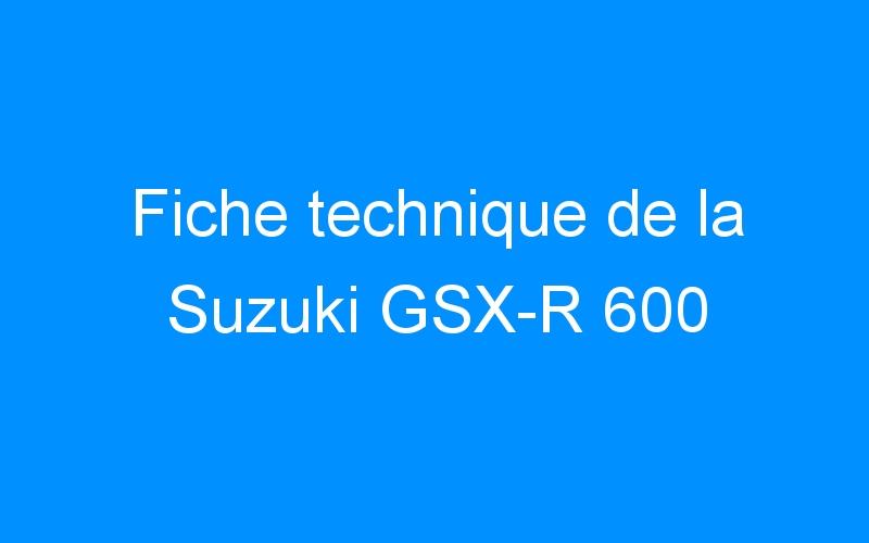 Fiche technique de la Suzuki GSX-R 600