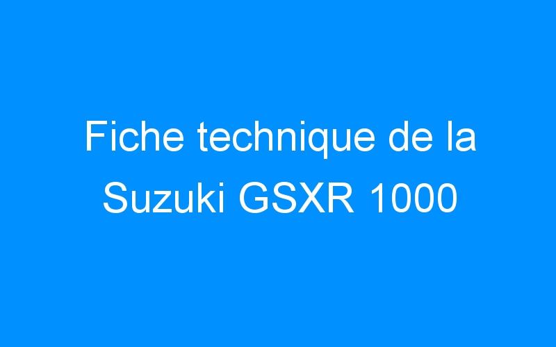 Fiche technique de la Suzuki GSXR 1000