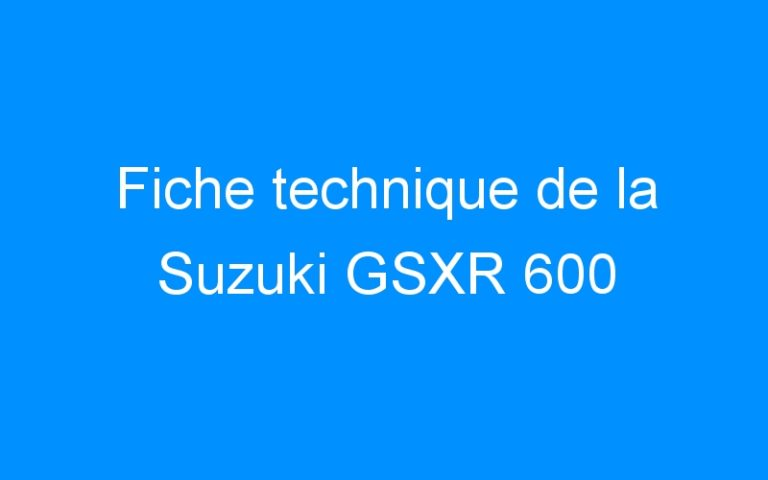 Fiche technique de la Suzuki GSXR 600
