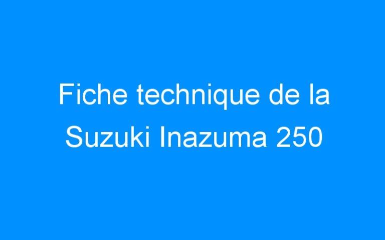 Fiche technique de la Suzuki Inazuma 250