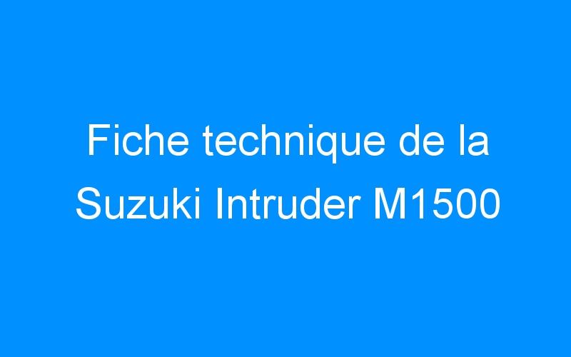 Fiche technique de la Suzuki Intruder M1500