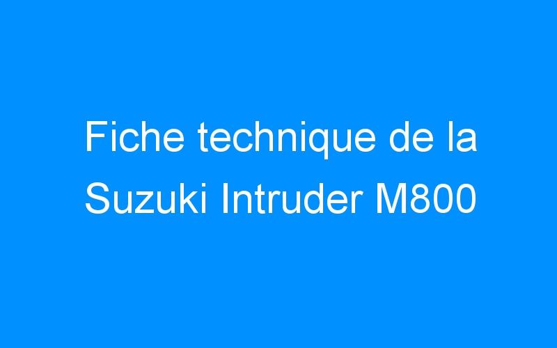 Fiche technique de la Suzuki Intruder M800