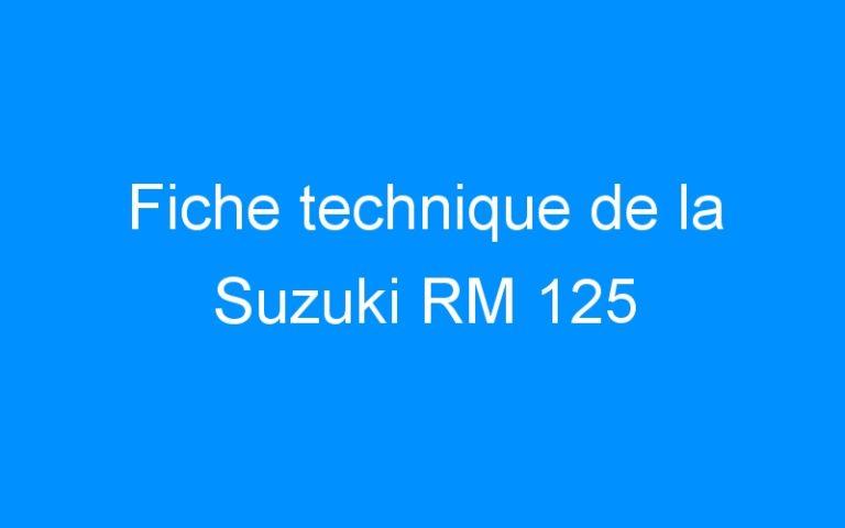Fiche technique de la Suzuki RM 125