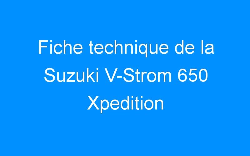 Fiche technique de la Suzuki V-Strom 650 Xpedition