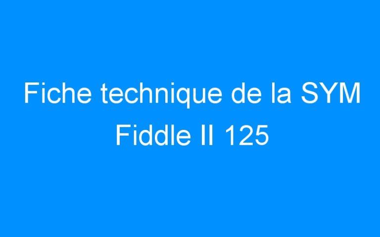 Fiche technique de la SYM Fiddle II 125
