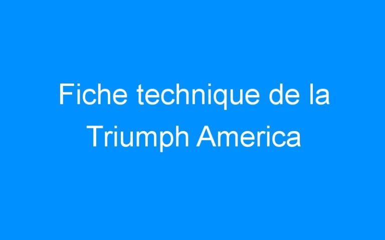 Fiche technique de la Triumph America