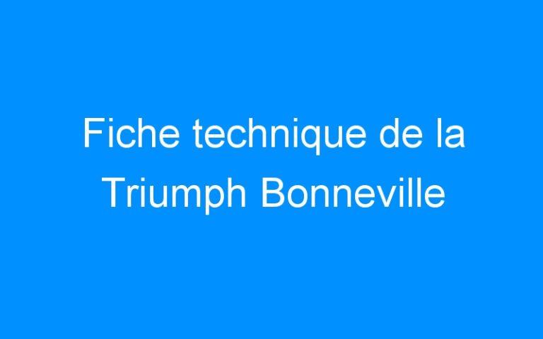 Fiche technique de la Triumph Bonneville