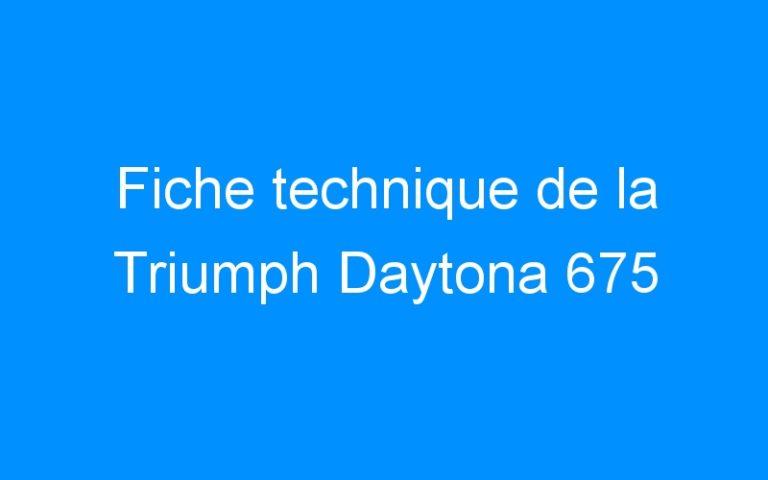 Fiche technique de la Triumph Daytona 675
