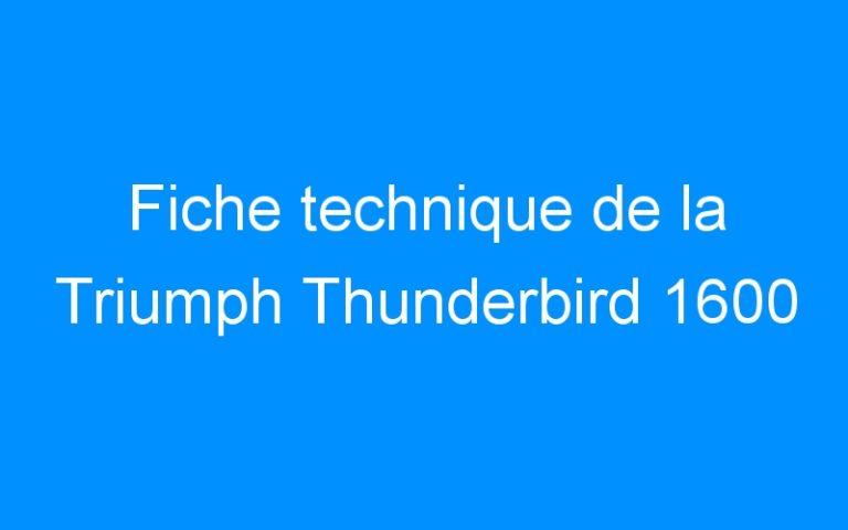 Fiche technique de la Triumph Thunderbird 1600