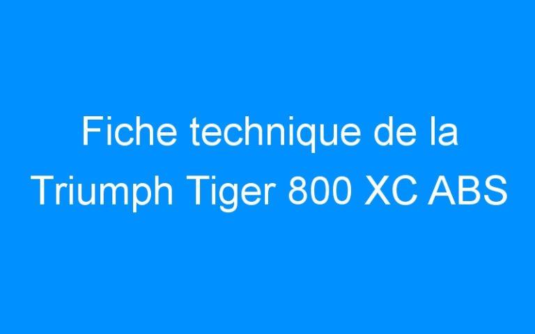 Fiche technique de la Triumph Tiger 800 XC ABS