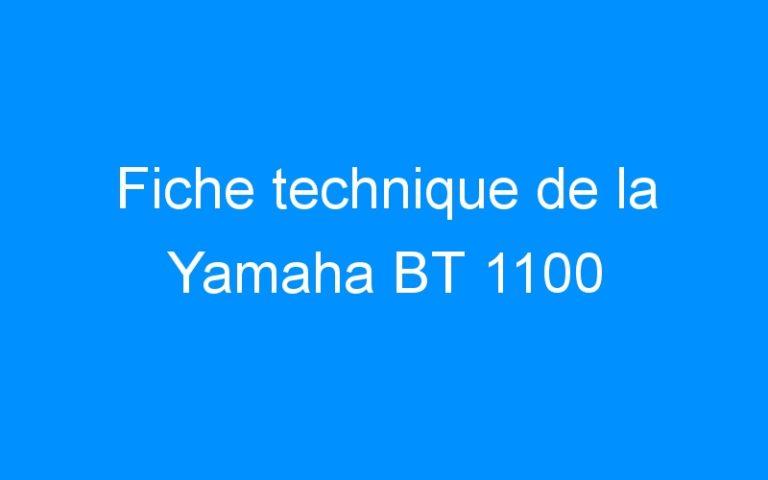Fiche technique de la Yamaha BT 1100