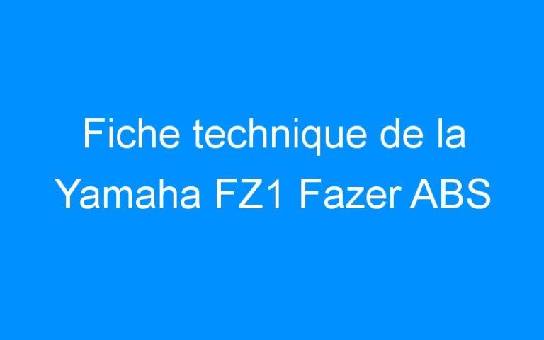 Fiche technique de la Yamaha FZ1 Fazer ABS