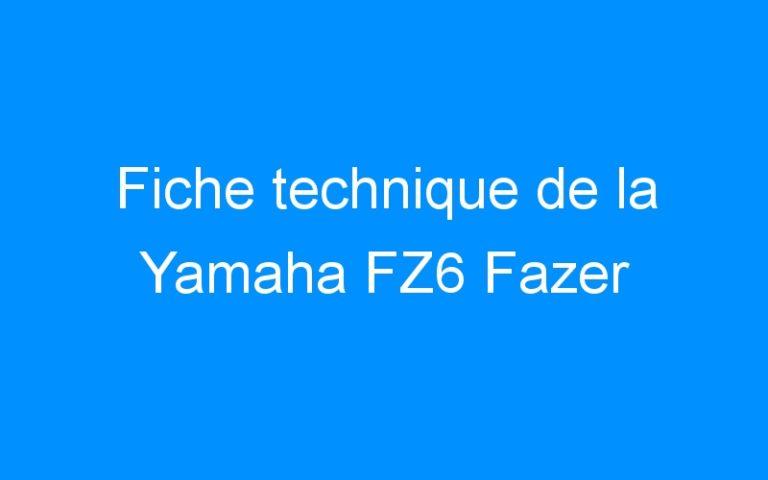 Fiche technique de la Yamaha FZ6 Fazer