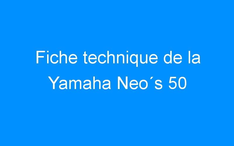 Fiche technique de la Yamaha Neo´s 50