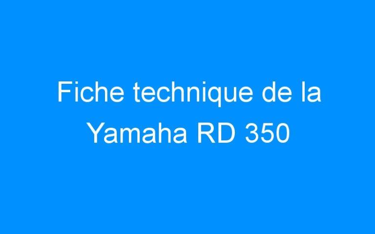 Fiche technique de la Yamaha RD 350