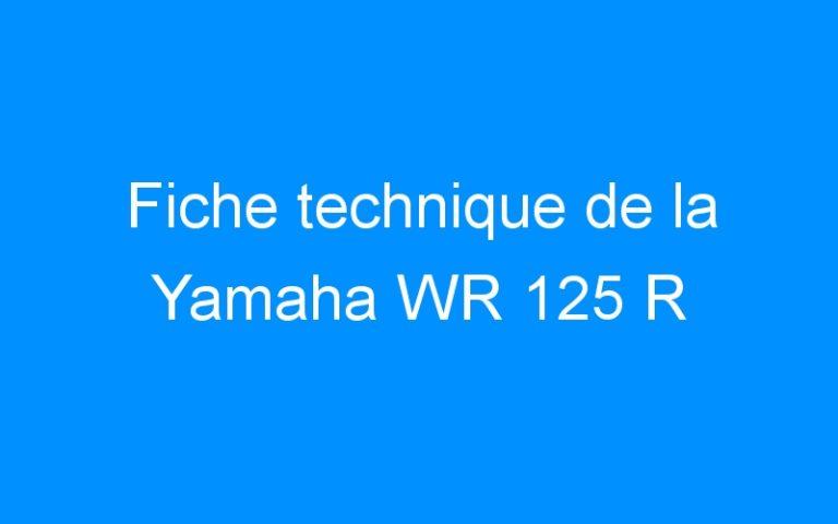 Fiche technique de la Yamaha WR 125 R
