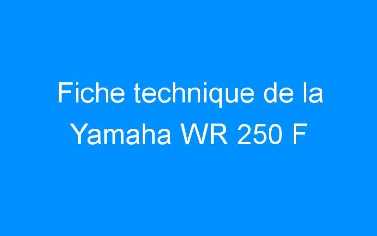 Fiche technique de la Yamaha WR 250 F