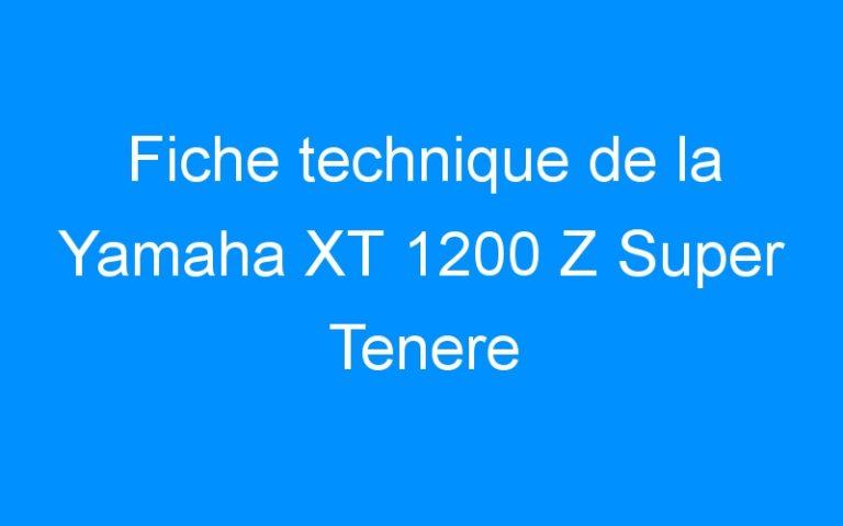Fiche technique de la Yamaha XT 1200 Z Super Tenere