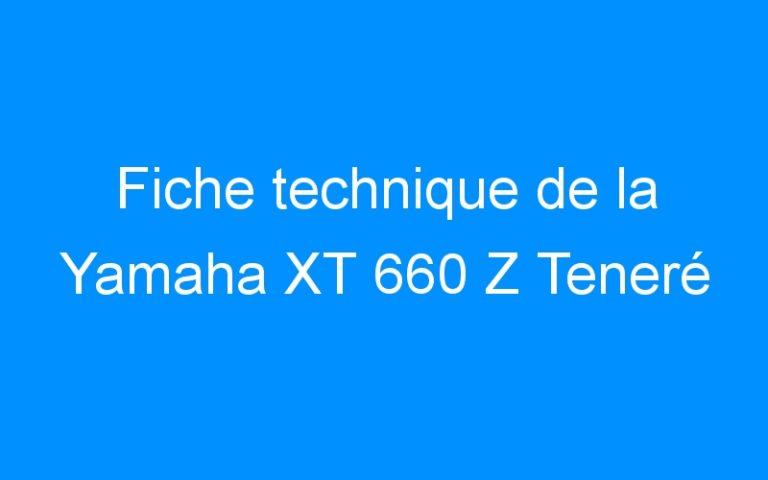 Fiche technique de la Yamaha XT 660 Z Teneré